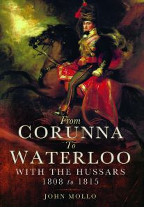 38823_from-corunna-to-waterloo-with-the-hussars-1808-to-1815-new-book-from-west-hanney-author[1]